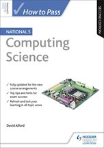 How to Pass National 5 Computing Science: Second Edition