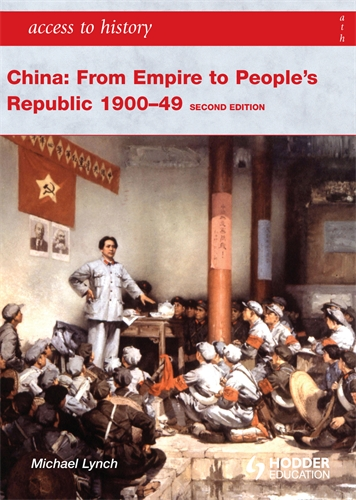 Access to History: China: from Empire to People's Republic 1900-49 Second Edition