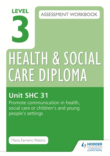 shc 31 promoting communication in health Level 3 diploma in health and social care (adults) for england (4222 -31) 35 unit 4222-301 promote communication in health, social care or.