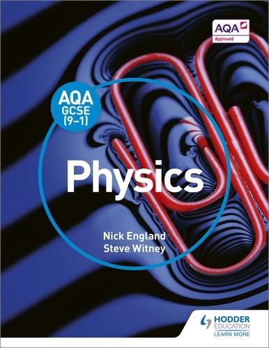 AQA GCSE (9-1) Physics Student Book: Hodder Education