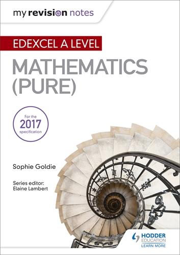My Revision Notes: Edexcel A Level Maths (Pure): Hodder