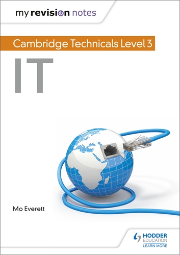 My Revision Notes: Cambridge Technicals Level 3 IT: Hodder