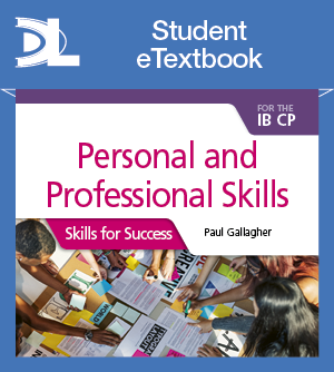 Personal and Professional Skills for the IB CP: Skills for Success Student eTextbook