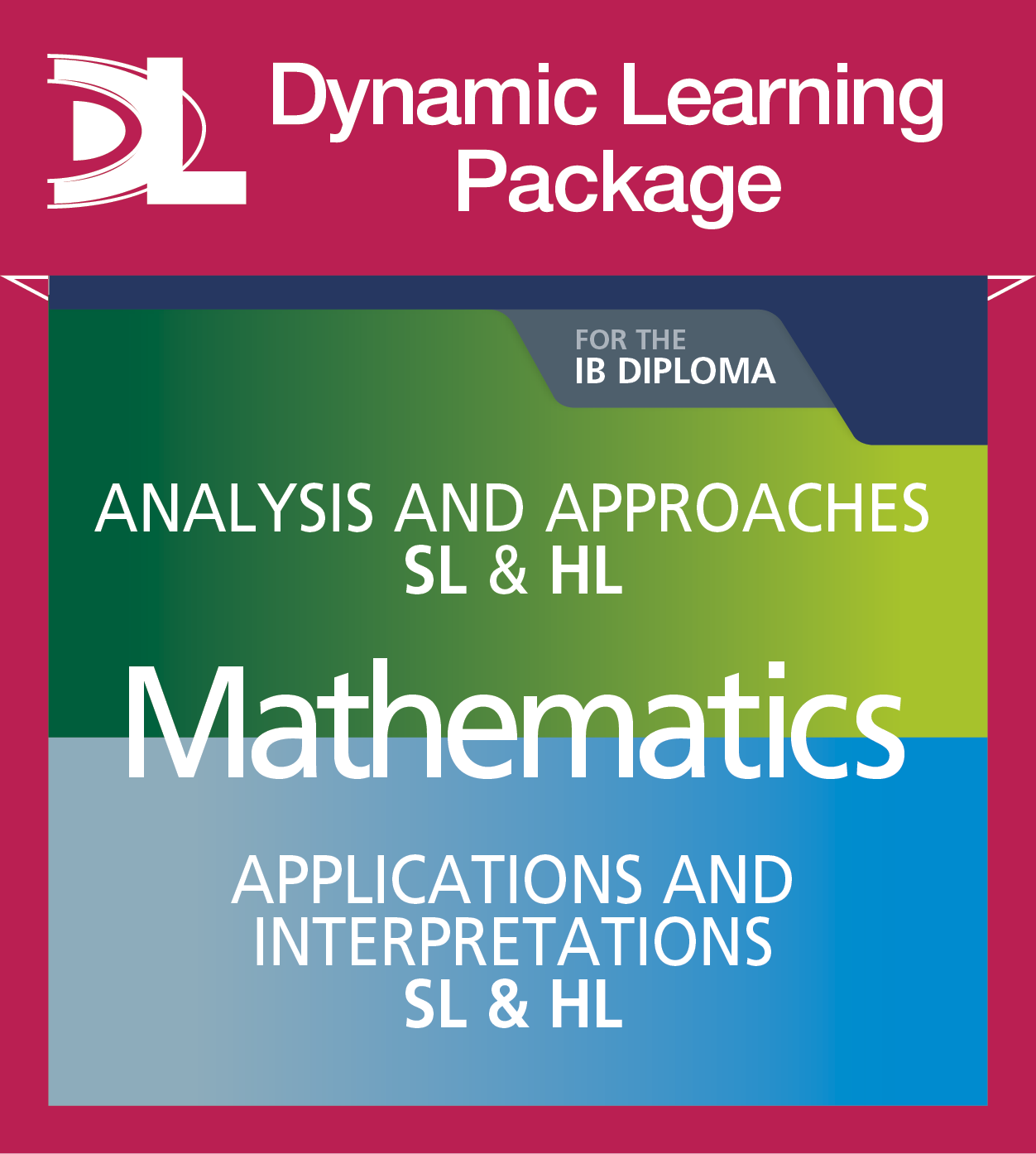 Mathematics for the IB Diploma: SL & HL Complete Dynamic